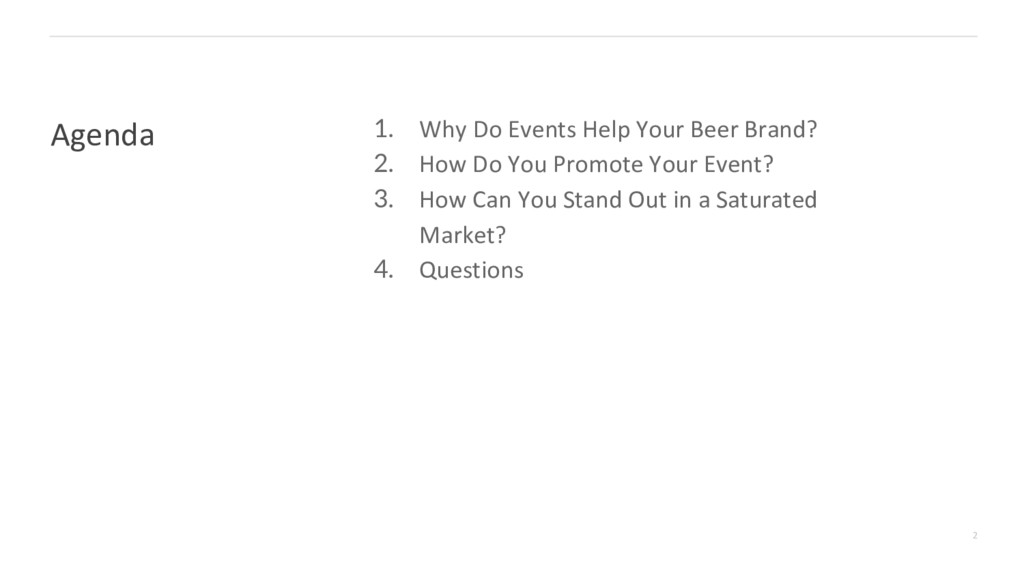 Agenda 2 1. Why Do Events Help Your Beer Brand?...