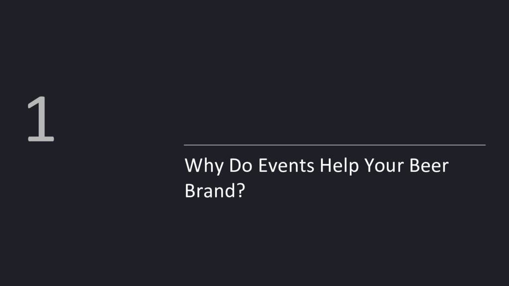 Why Do Events Help Your Beer Brand? 1