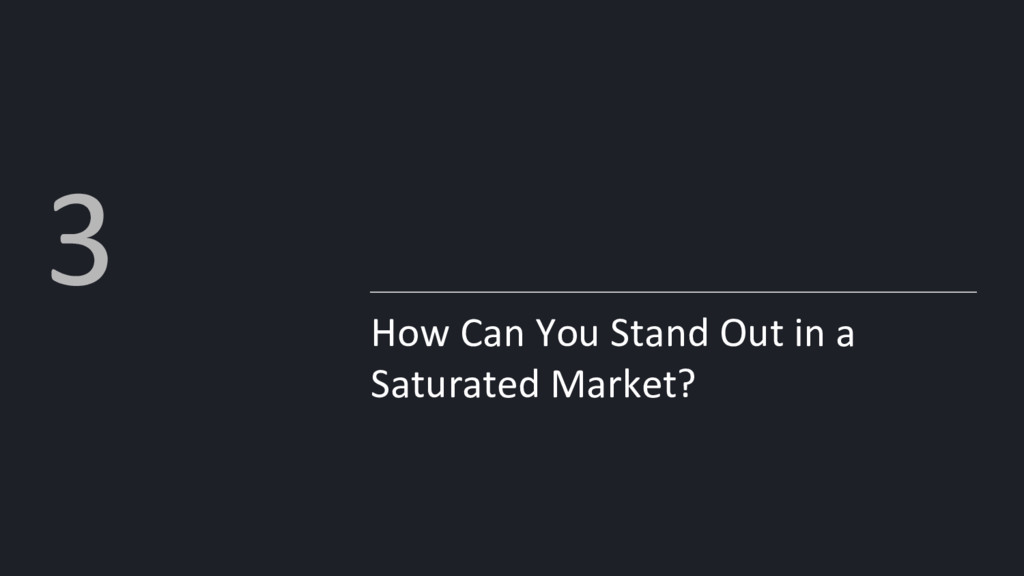 How Can You Stand Out in a Saturated Market? 3