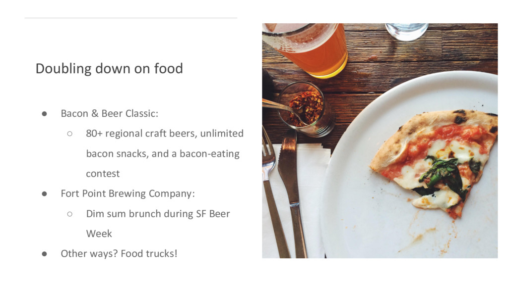 ● Bacon & Beer Classic: ○ 80+ regional craft be...