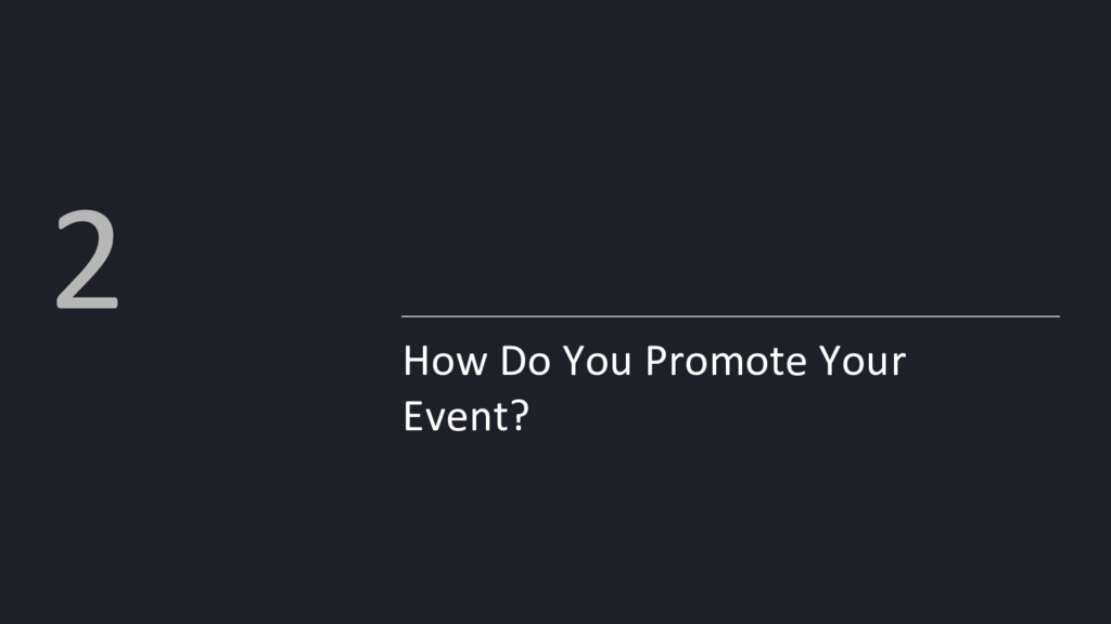 How Do You Promote Your Event? 2