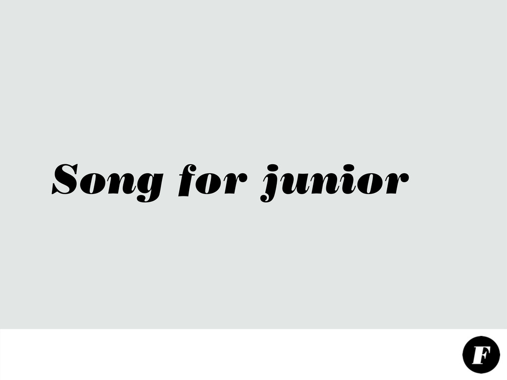 Song for junior
