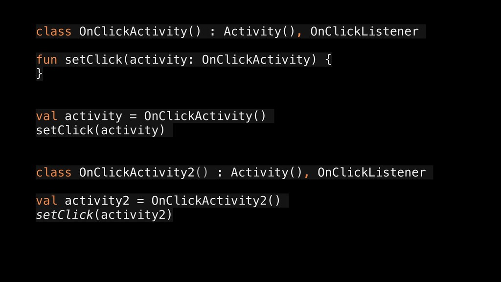 class OnClickActivity() : Activity(), OnClickLi...