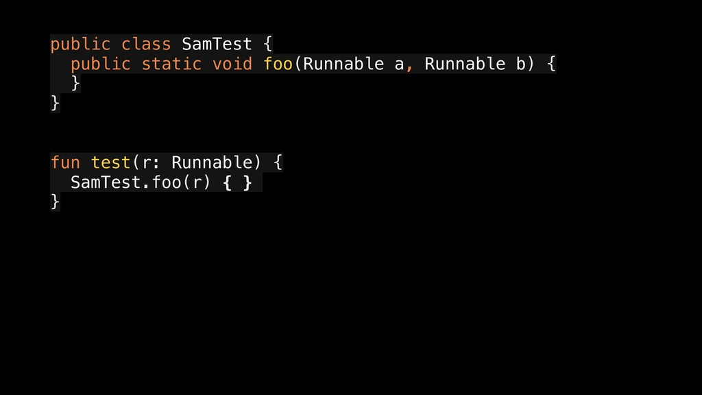 public class SamTest { a public static void foo...