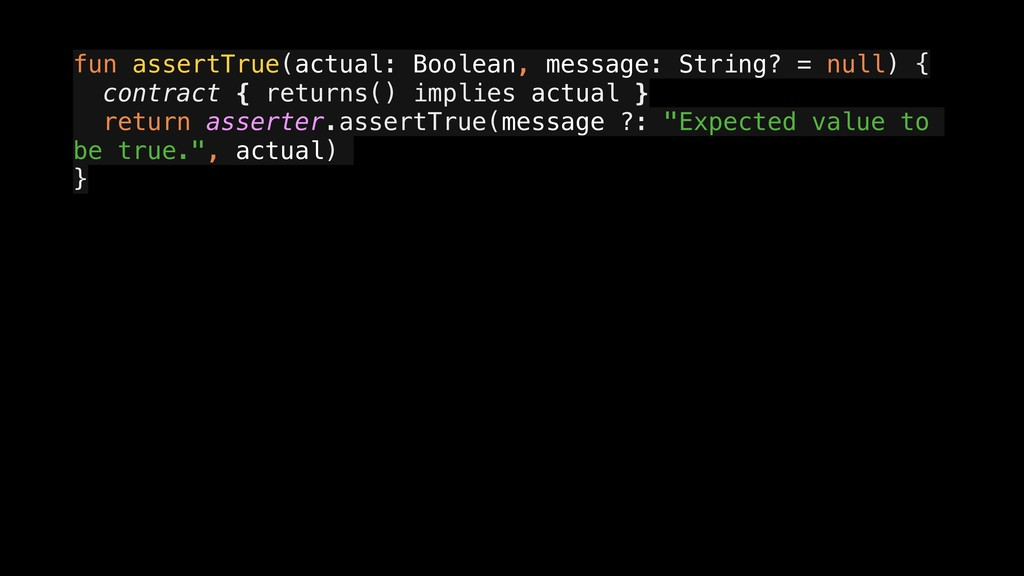 fun assertTrue(actual: Boolean, message: String...