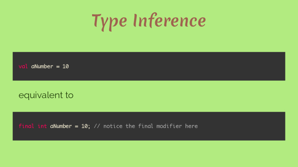 Type Inference val aNumber = 10 equivalent to f...