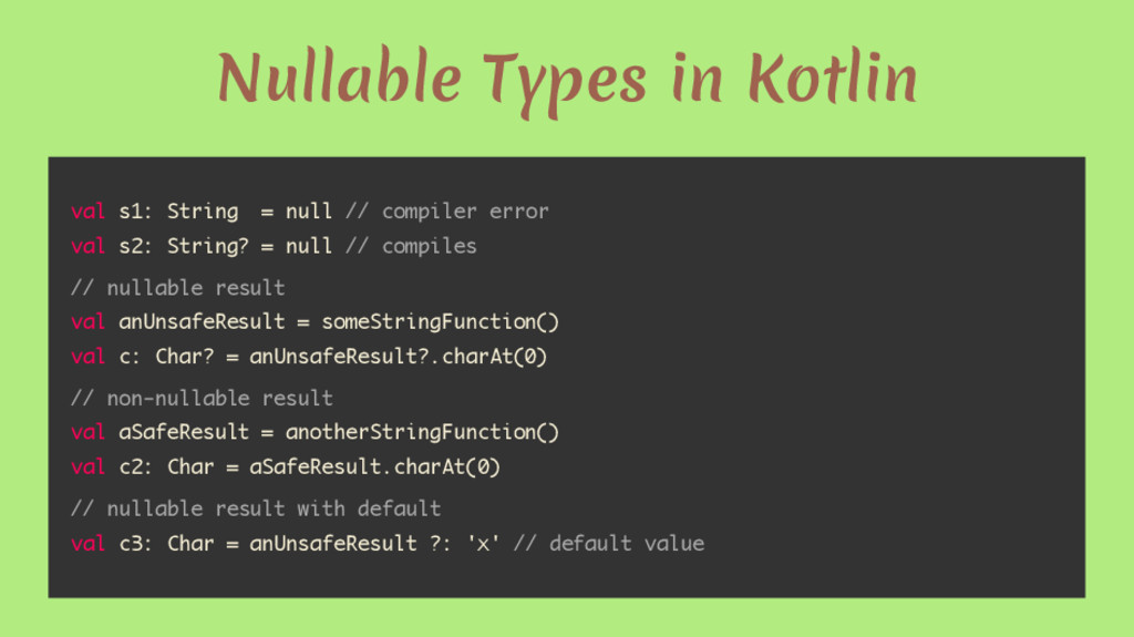 Nullable Types in Kotlin val s1: String = null ...