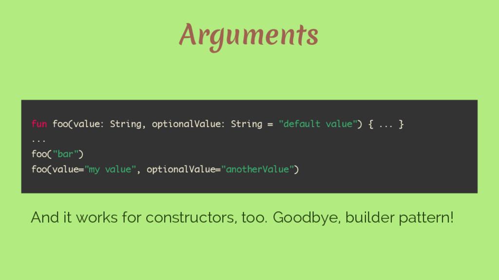 Arguments fun foo(value: String, optionalValue:...