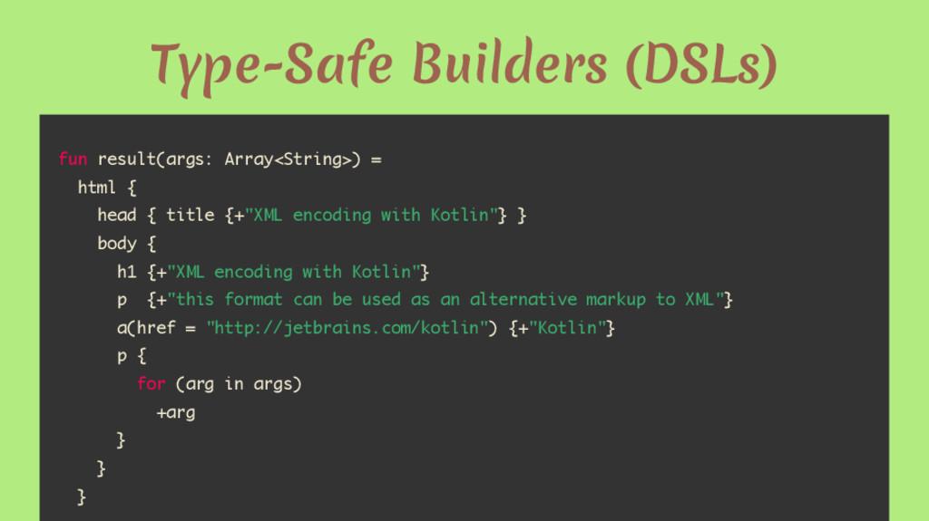 Type-Safe Builders (DSLs) fun result(args: Arra...