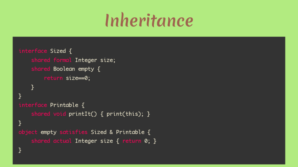 Inheritance interface Sized { shared formal Int...