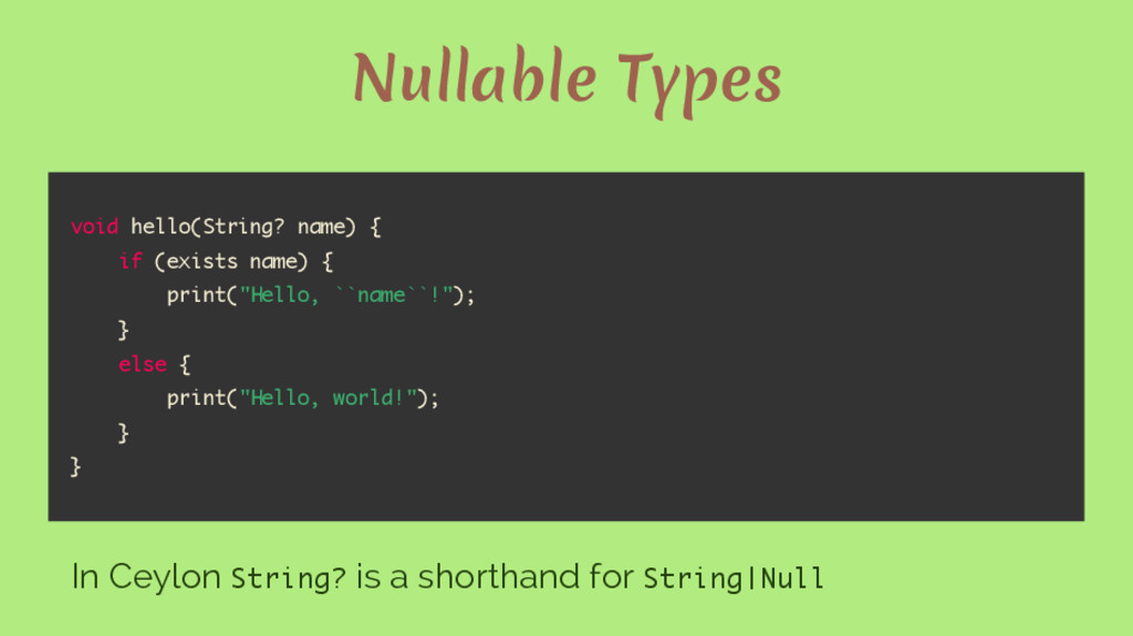 Nullable Types void hello(String? name) { if (e...