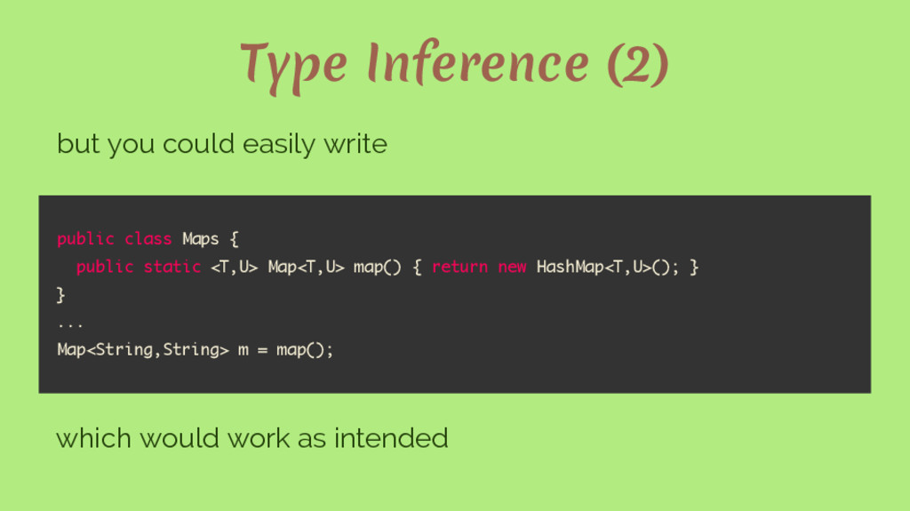 Type Inference (2) but you could easily write p...
