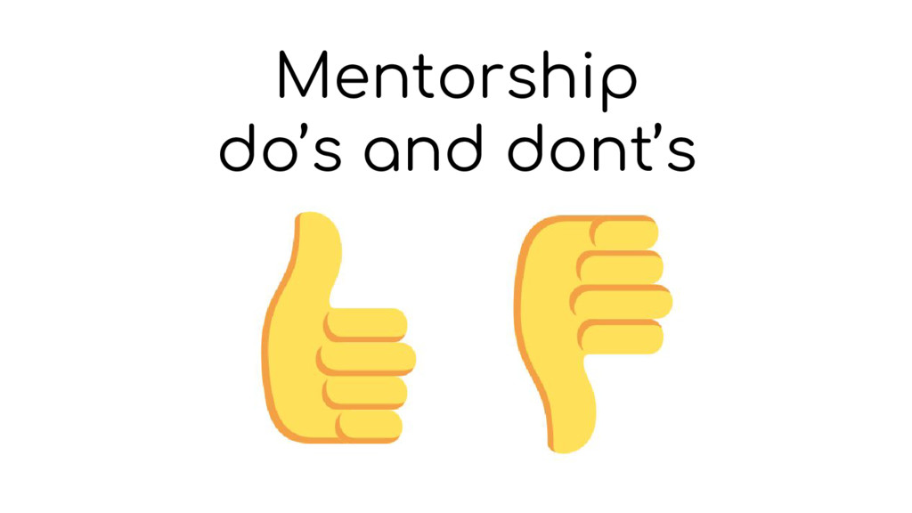 Mentorship do's and dont's