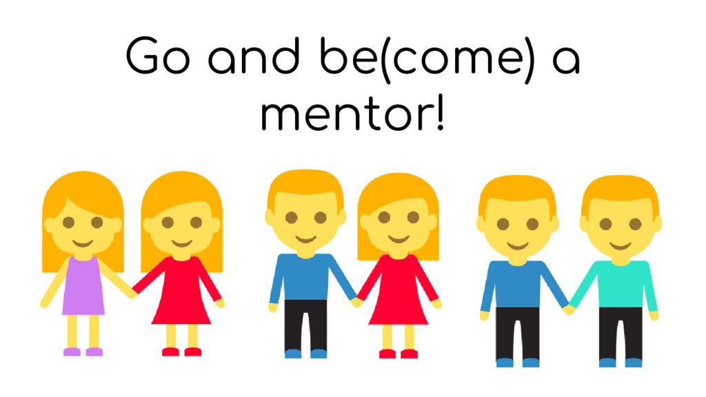 Go and be(come) a mentor!