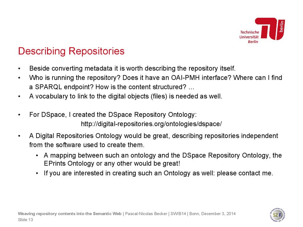 Describing Repositories • Beside converting met...