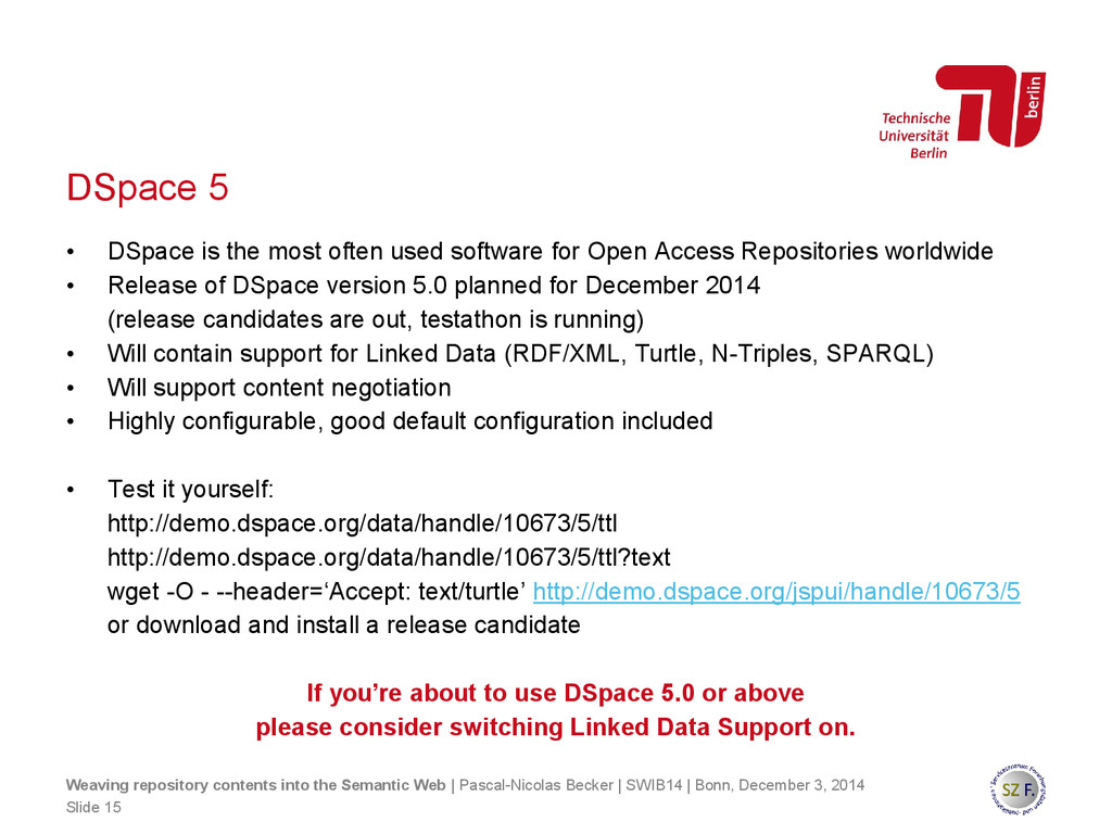 DSpace 5 • DSpace is the most often used softwa...