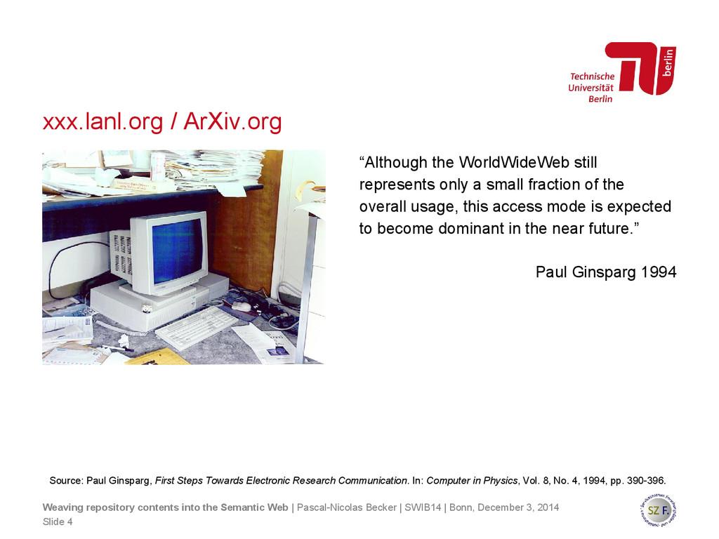 xxx.lanl.org / ArXiv.org Slide 4 Source: Paul G...