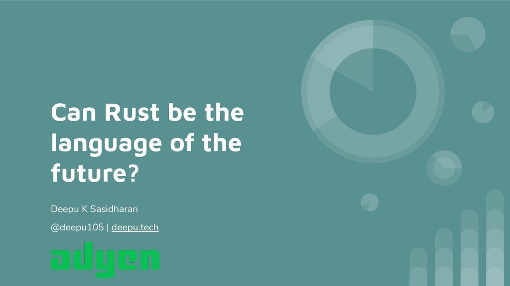 Can Rust be the language of the future? Deepu K...