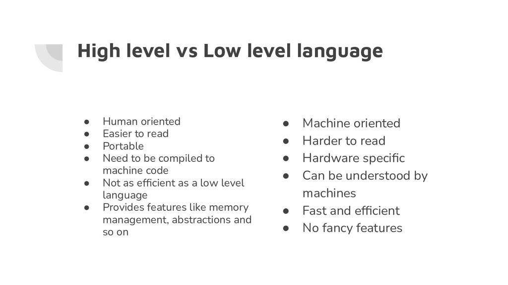 High level vs Low level language ● Human orient...