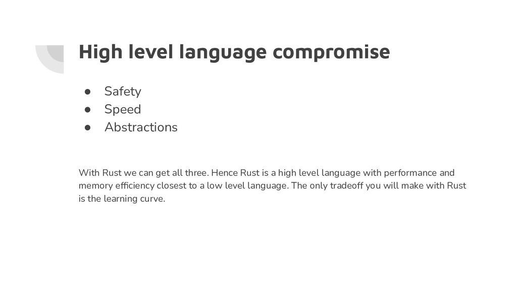 High level language compromise ● Safety ● Speed...