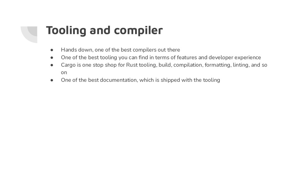 Tooling and compiler ● Hands down, one of the b...