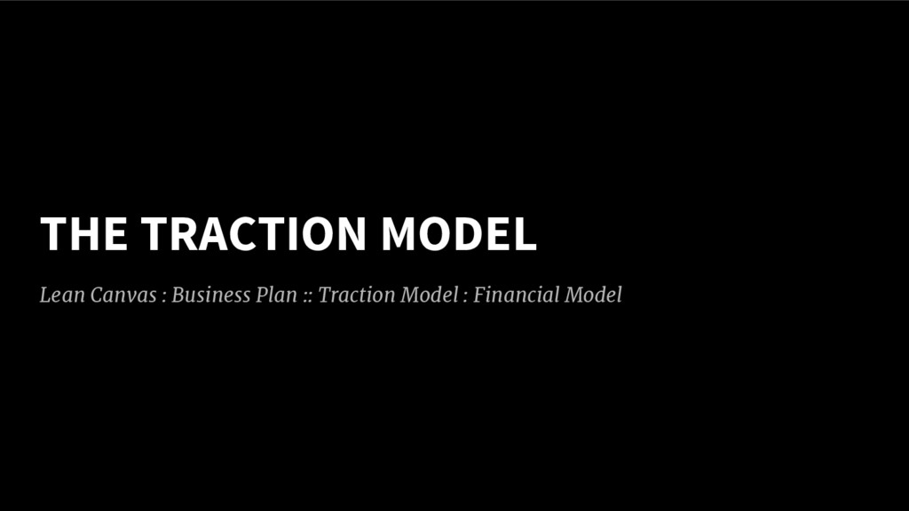 Lean Canvas : Business Plan :: Traction Model :...