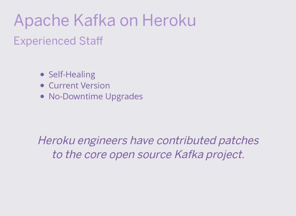 Apache Kafka on Heroku Experienced Staff Self-He...