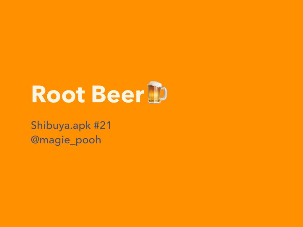 Root Beer Shibuya.apk #21 @magie_pooh
