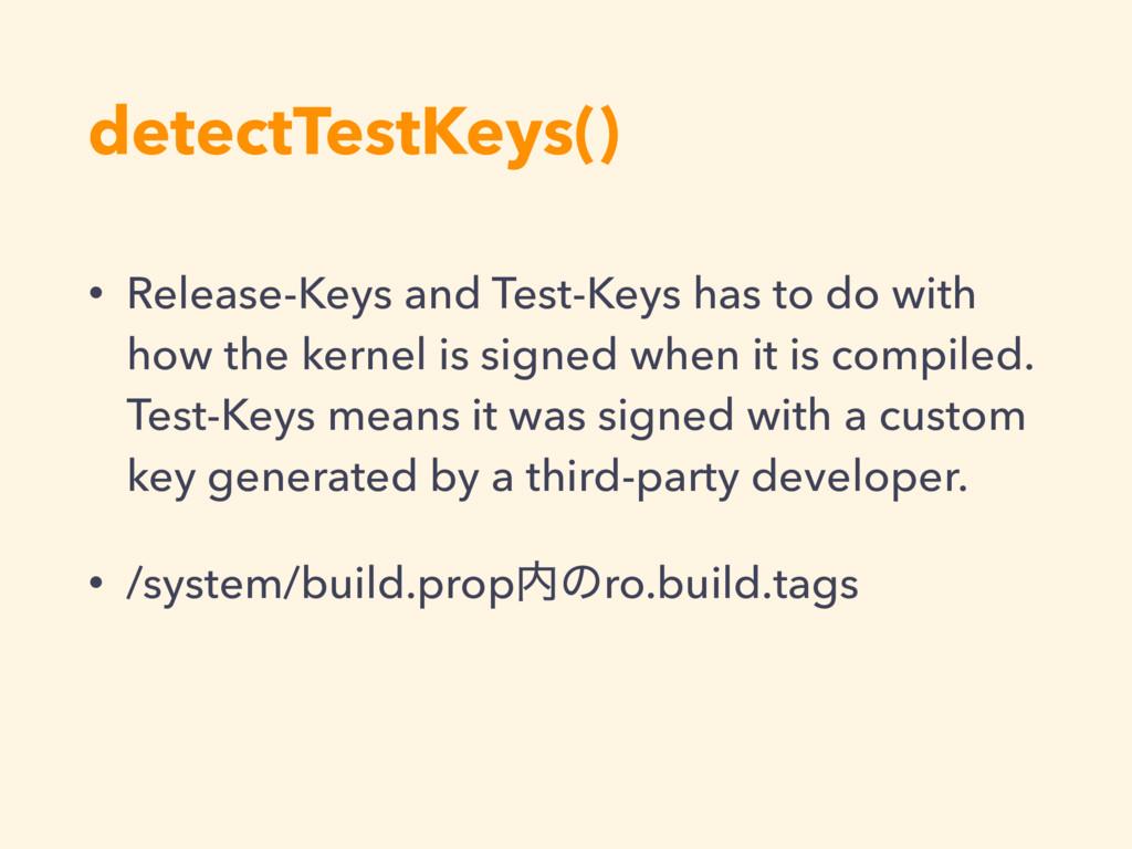 detectTestKeys() • Release-Keys and Test-Keys h...