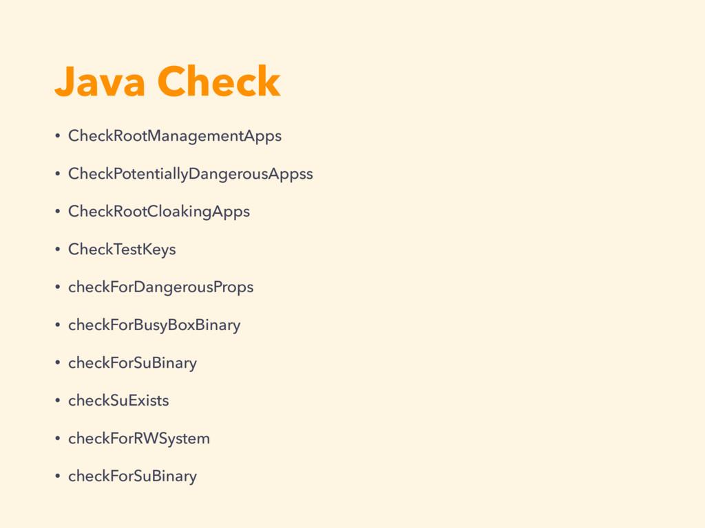 Java Check • CheckRootManagementApps • CheckPot...