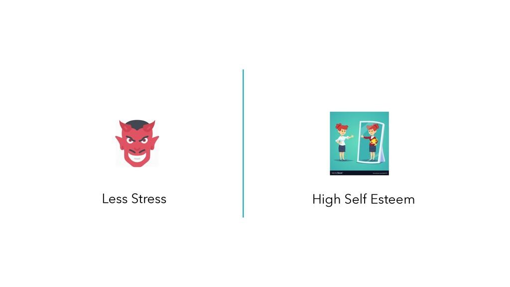 Less Stress High Self Esteem