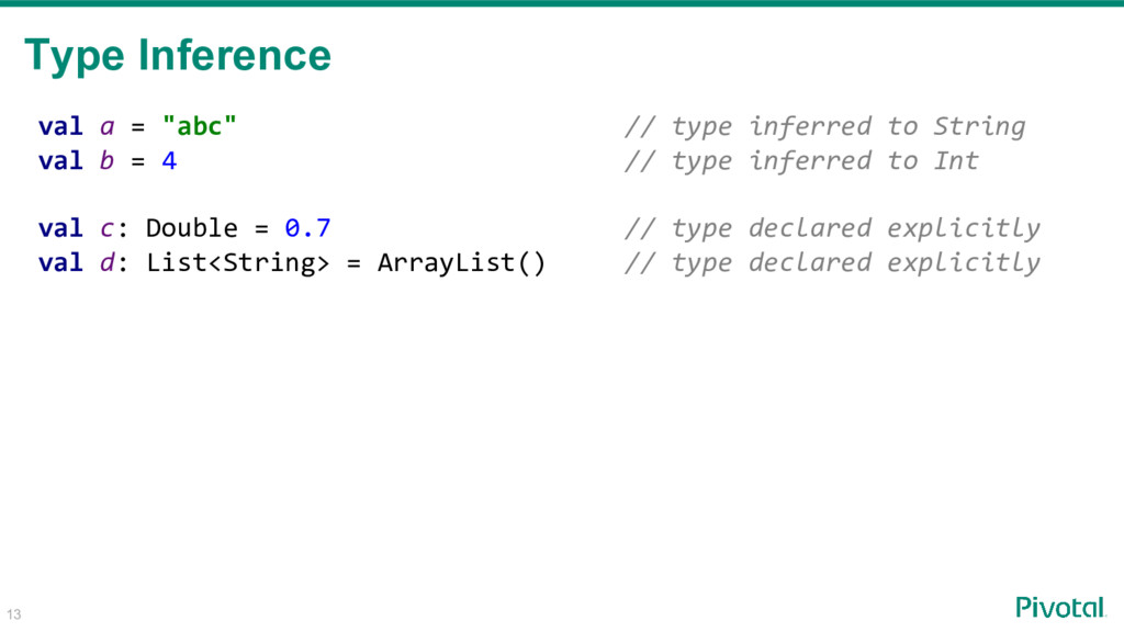 """val a = """"abc"""" // type inferred to String val b ..."""
