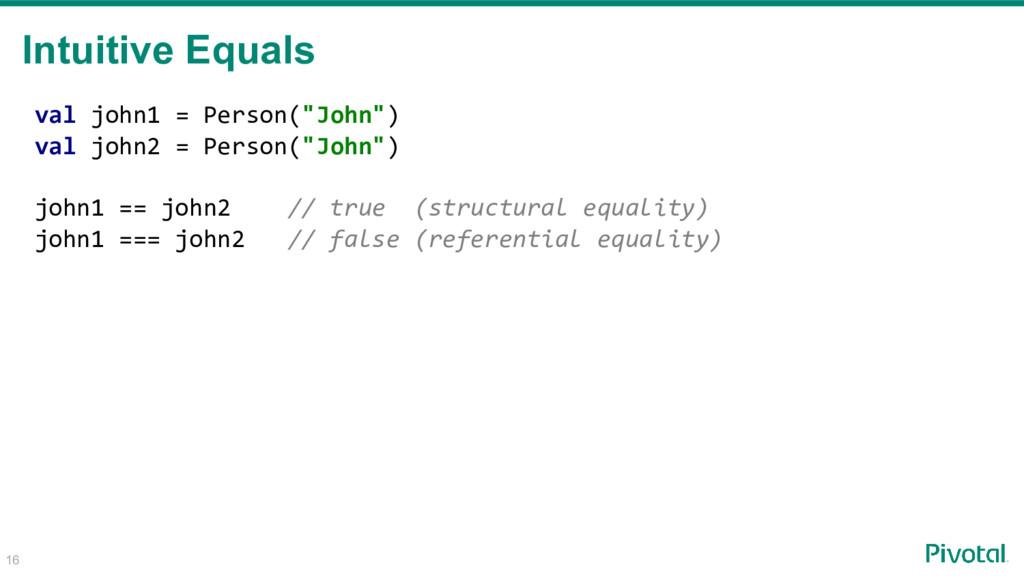 """val john1 = Person(""""John"""") val john2 = Person(""""..."""