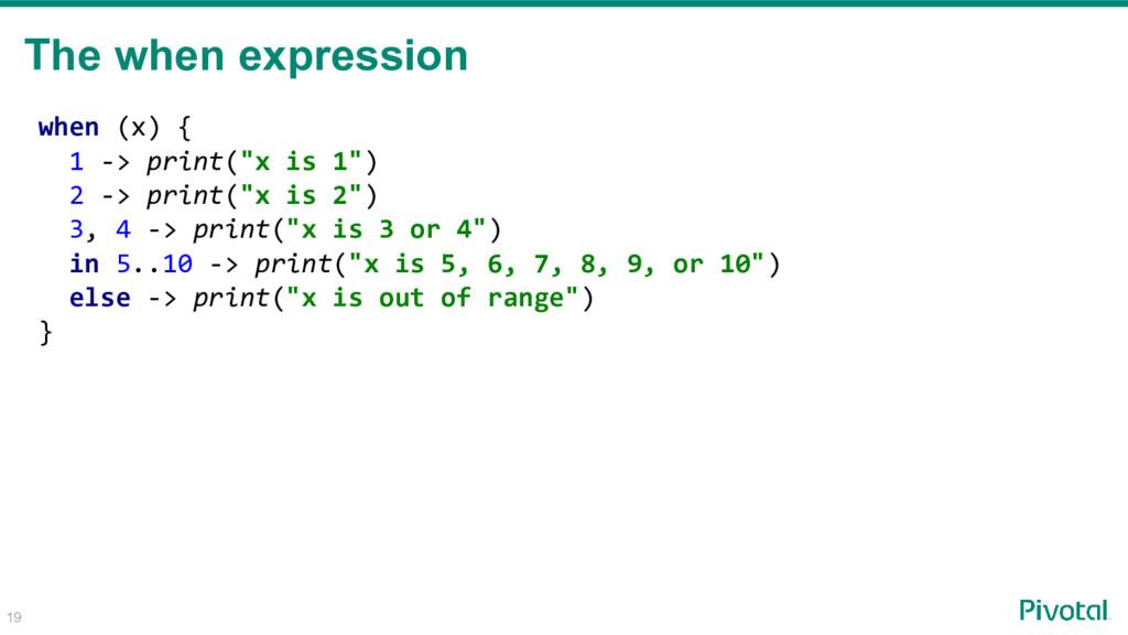 "when (x) { 1 -> print(""x is 1"") 2 -> print(""x i..."