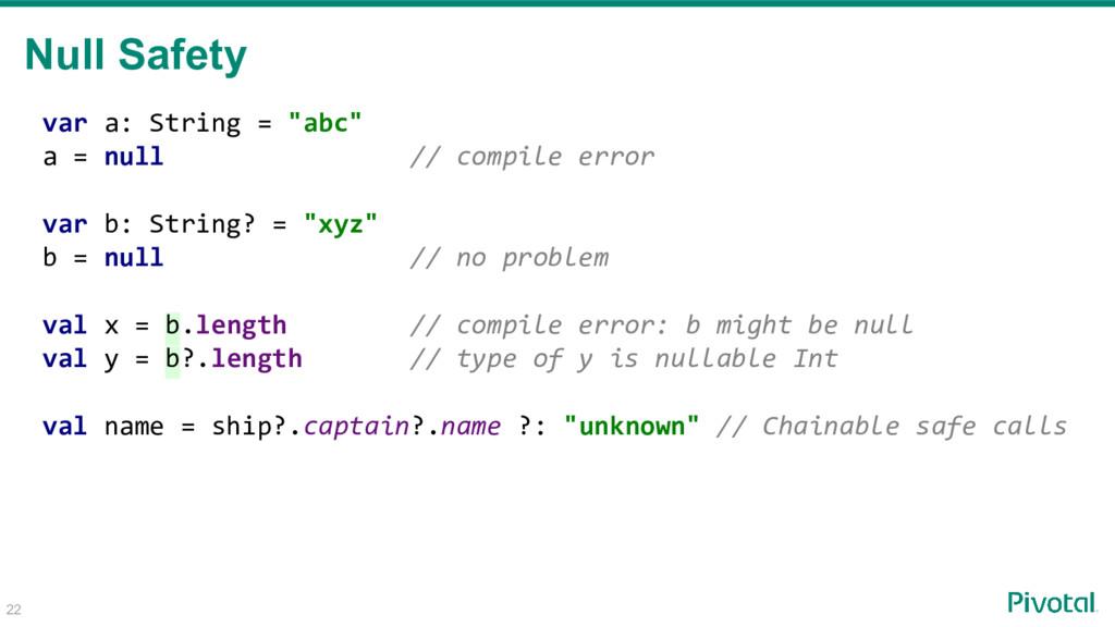 "var a: String = ""abc"" a = null // compile error..."