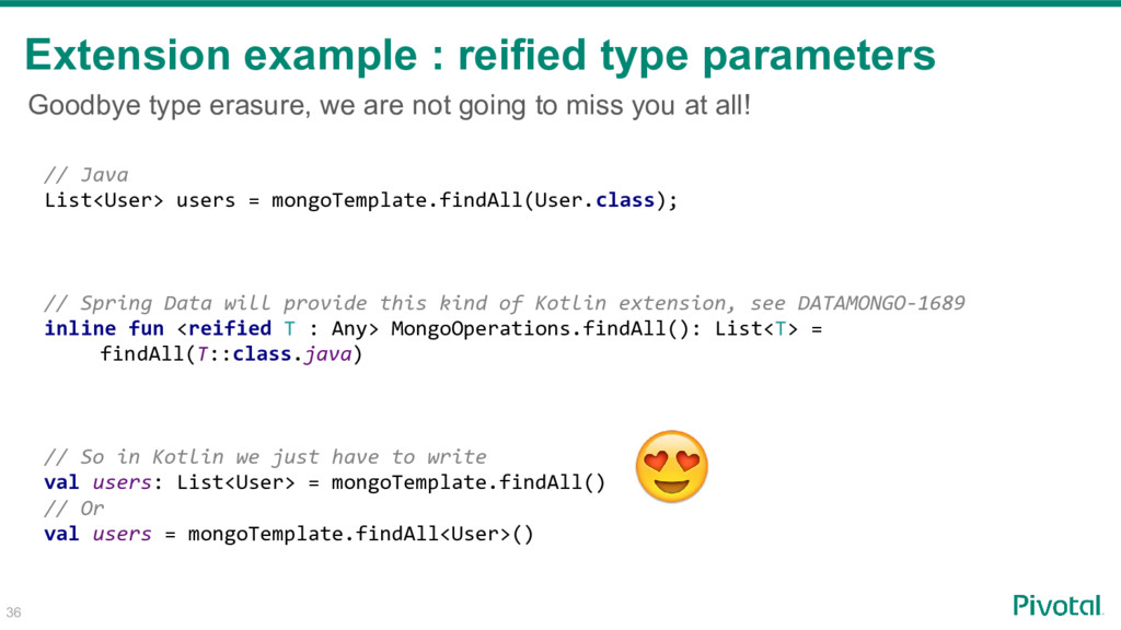 Extension example : reified type parameters // ...