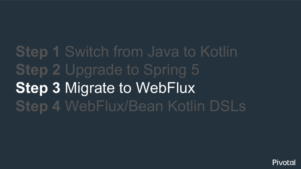 Step 1 Switch from Java to Kotlin Step 2 Upgrad...