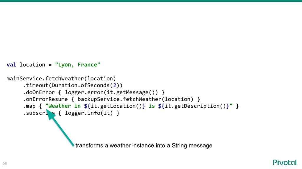 "58 val location = ""Lyon, France"" mainService.fe..."