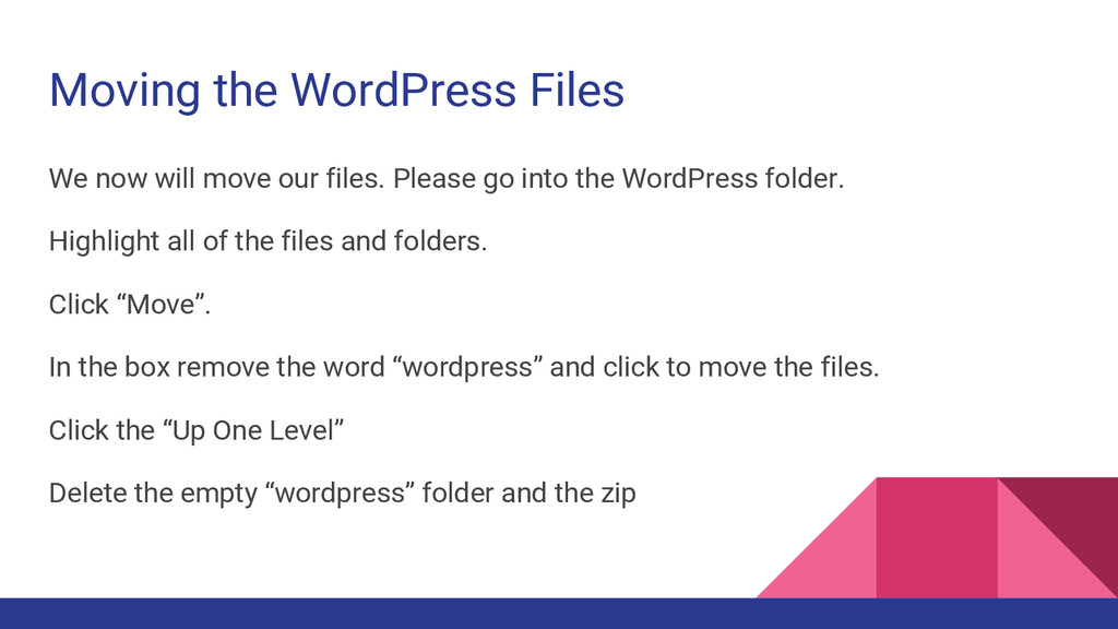 Moving the WordPress Files We now will move our...