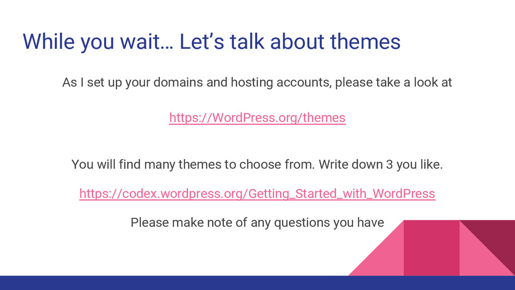 While you wait… Let's talk about themes As I se...