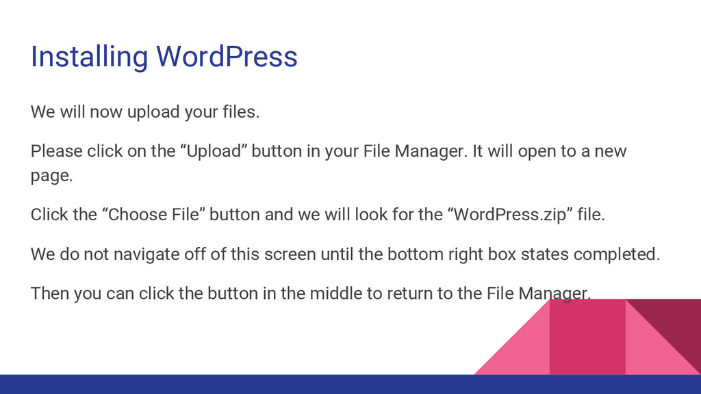 Installing WordPress We will now upload your fi...