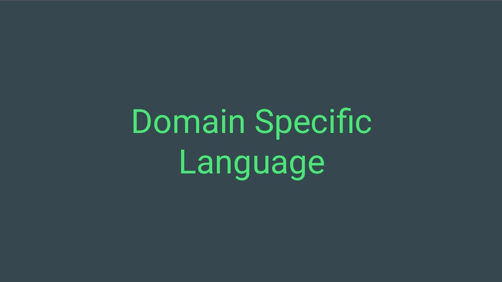 Domain Specific Language