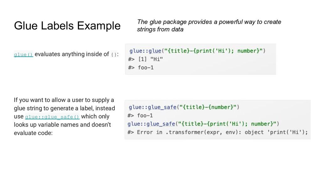 Glue Labels Example glue() evaluates anything i...