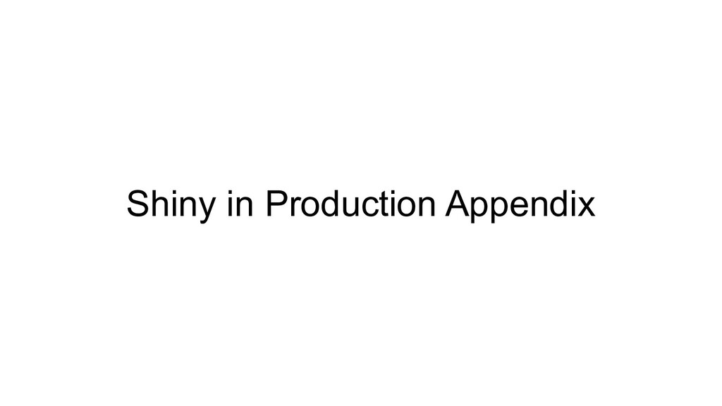 Shiny in Production Appendix