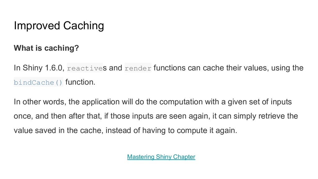 Improved Caching What is caching? In Shiny 1.6....