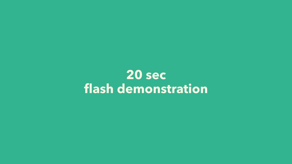 20 sec flash demonstration