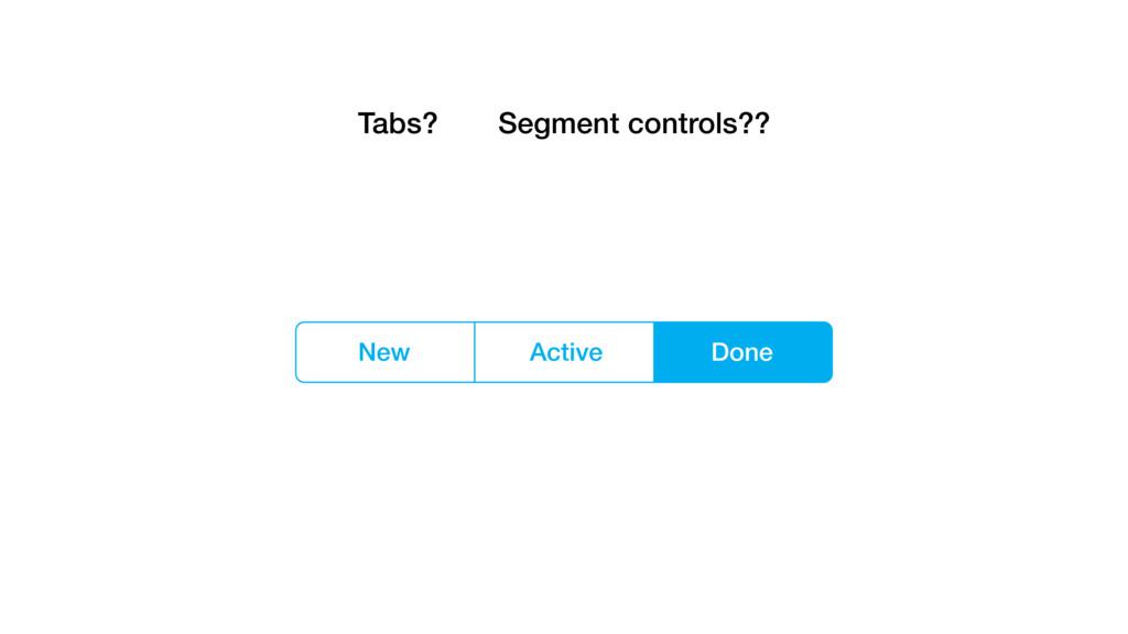 Tabs? Segment controls??