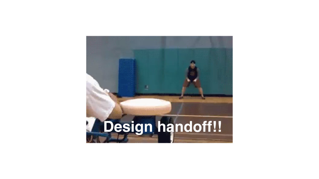 Design handoff!!