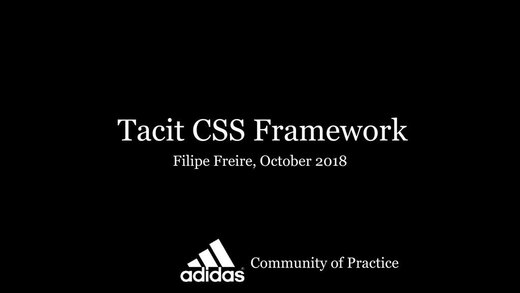 Tacit CSS Framework Filipe Freire, October 2018...