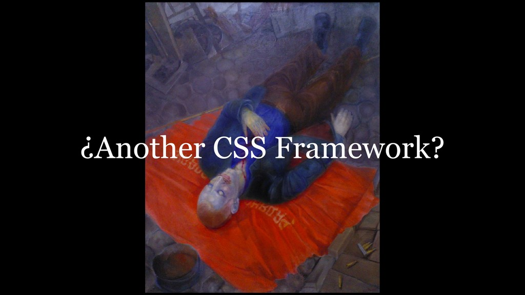 ¿Another CSS Framework?